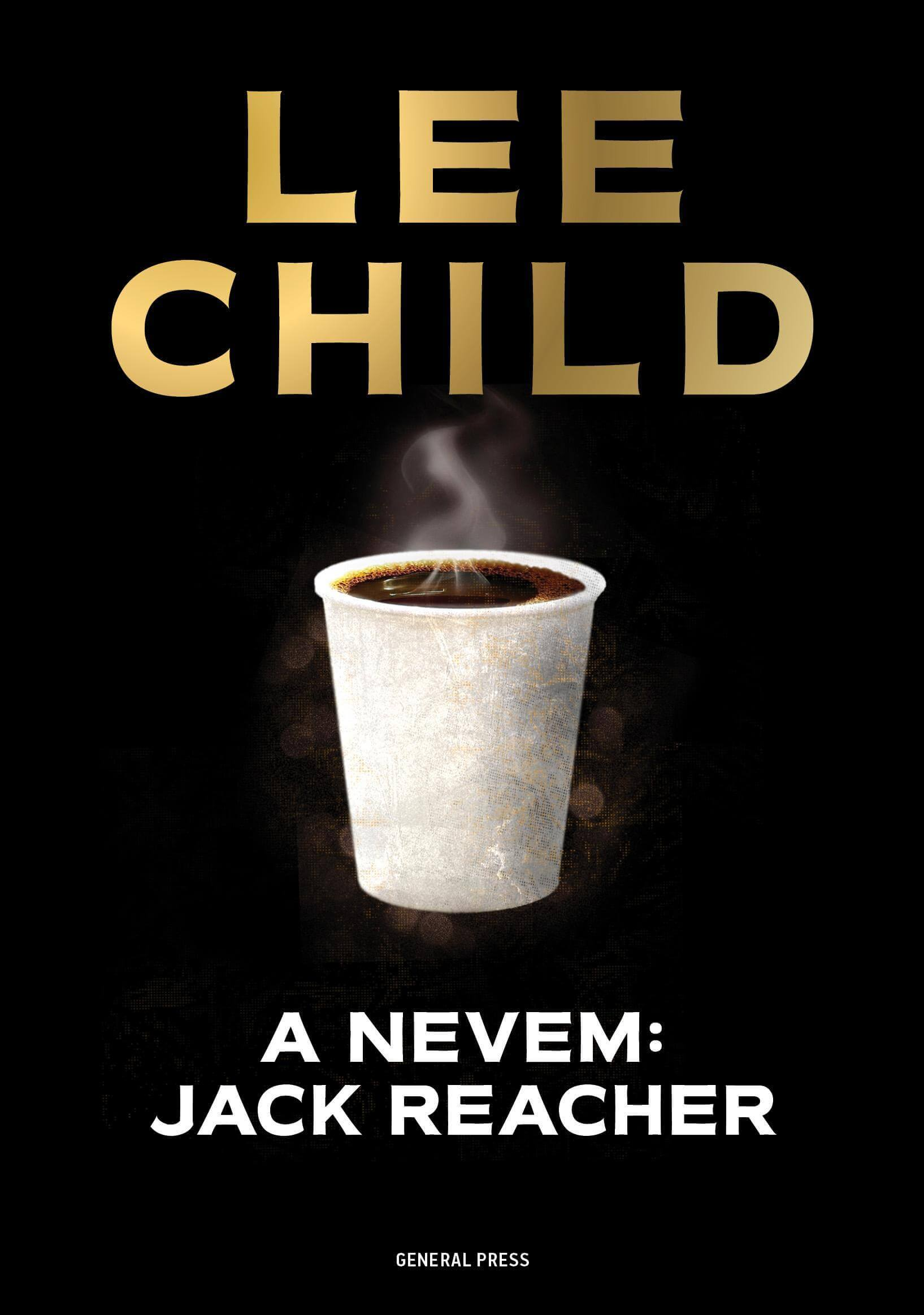 Könyv: Lee Child: A nevem: Jack Reacher - Jack Reacher novellák